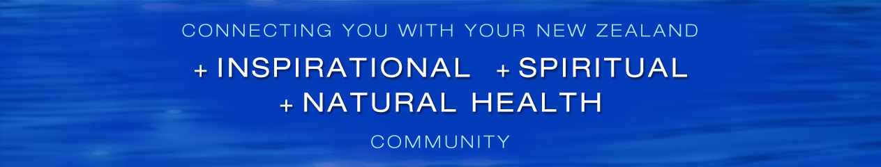 Spiritual Waters New Zealand Online Directory - Inspirational, Natural Health, Spiritual Practitioners, Products, Courses, Workshops, Events, Groups Listings
